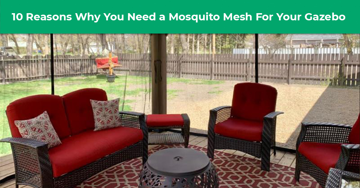 10 Reasons Why You Need a Mosquito Mesh For Your Gazebo!